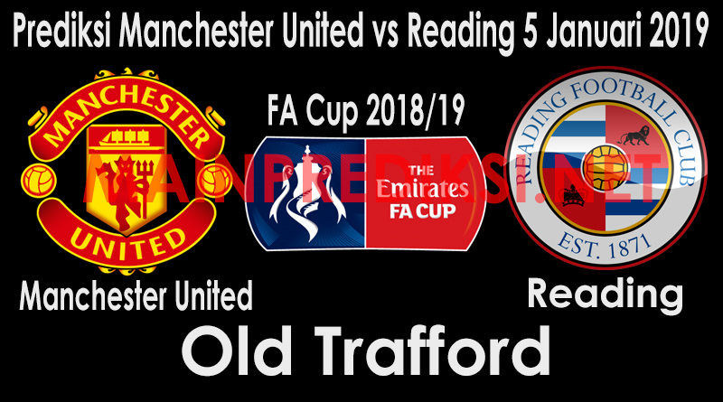 Prediksi Manchester United vs Reading 5 Januari 2019