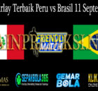 Prediksi Parlay Terbaik Peru vs Brasil 11 September 2019
