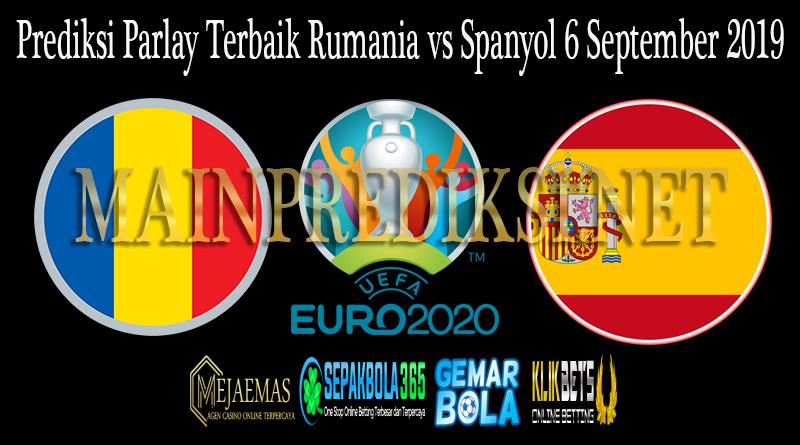 Prediksi Parlay Terbaik Rumania vs Spanyol Tanggal 6 September 2019