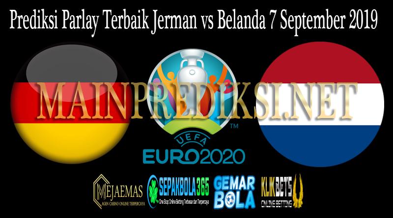 Prediksi Parlay Terbaik Jerman vs Belanda 7 September 2019
