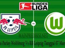 Prediksi Parlay Wolfsburg Vs RB Leipzig Tanggal 07 Maret 2020
