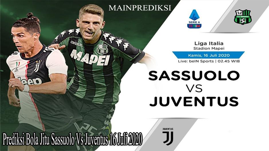 Prediksi Bola Jitu Sassuolo Vs Juventus 16 Juli 2020