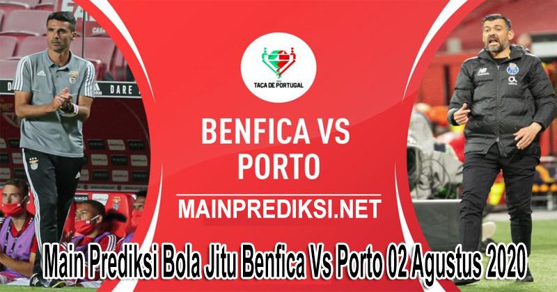 Main Prediksi Bola Jitu Benfica Vs Porto 02 Agustus 2020