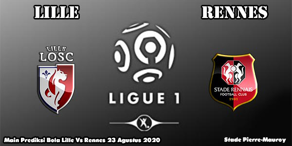Main Prediksi Bola Lille Vs Rennes 23 Agustus 2020