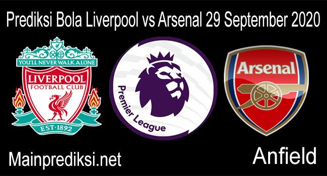 Prediksi Bola Liverpool vs Arsenal 29 September 2020