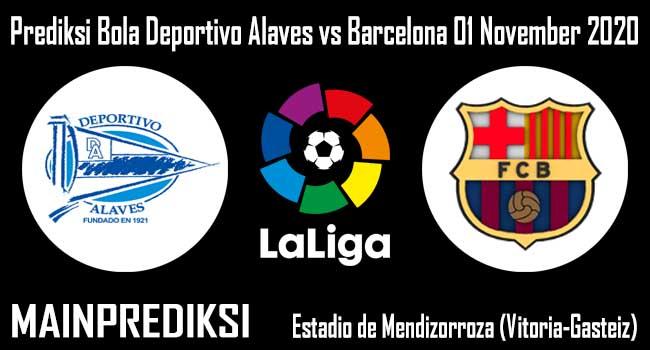 Prediksi Bola Deportivo Alaves vs Barcelona 01 November 2020