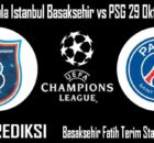 Prediksi Bola Istanbul Basaksehir vs PSG 29 Oktober 2020