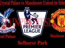 Prediksi Crystal Palace vs Manchester United 28 Februari 2019