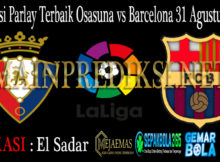 Prediksi Parlay Terbaik Osasuna vs Barcelona 31 Agustus 2019