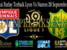 Prediksi Parlay Terbaik Lyon Vs Nantes 28 September 2019