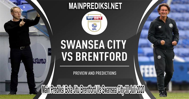 Main Prediksi Bola Jitu Brentford Vs Swansea City 30 Juli 2020