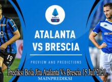 Prediksi Bola Jitu Atalanta Vs Brescia 15 Juli 2020