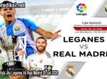 Prediksi Bola Jitu Leganes Vs Real Madrid 20 Juli 2020