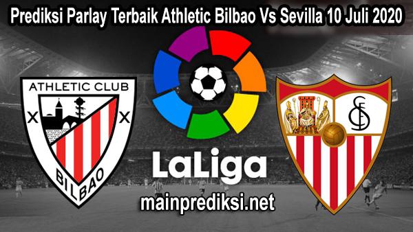 Prediksi Parlay Terbaik Athletic Bilbao Vs Sevilla 10 Juli 2020