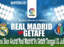 Prediksi Skor Akurat Real Madrid Vs Getafe Tanggal 03 Juli 2020