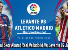 Prediksi Skor Akurat Real Valladolid Vs Levante 02 Juli 2020