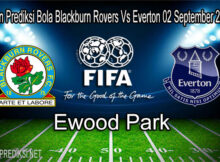 Main Prediksi Bola Blackburn Rovers Vs Everton 02 September 2020