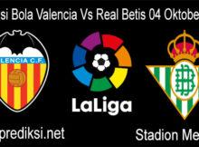 Prediksi Bola Valencia Vs Real Betis 04 Oktober 2020