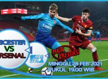 Main Prediksi Leicester City vs Arsenal Minggu 28 Februari 2021