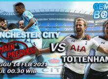 Main Prediksi Manchester City vs Tottenham Minggu 14 Februari 2021